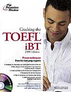 Cracking the TOEFL iBT [proven techniques from the test-prep experts]
