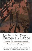 The brave new world of European labor : European trade unions at the millennium