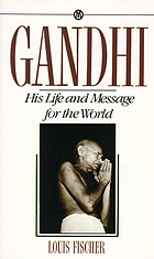 Gandhi, his life and message for the world