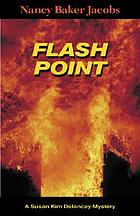 Flash point : a Susan Kim Delancey mystery