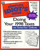 The complete idiot's guide to doing your taxes with TurboTax deluxe