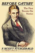 Before Gatsby : the first twenty-six stories