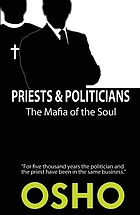 Priests and Politicians : the Mafia of the Soul.