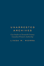 Unarrested archives: case studies in twentieth-century Canadian women's authorship