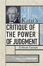 Kant's Critique of the power of judgment : critical essays