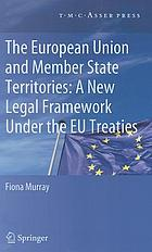 EU and member state territories : a new legal framework under the EU treaties