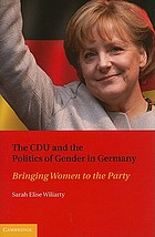 The CDU and the politics of gender in Germany : bringing women to the Party