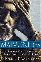 Maimonides : the life and world of one of civilization's greatest minds