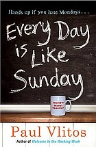 Every day is like Sunday