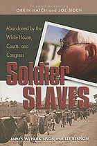 Soldier slaves : abandoned by the White House, Courts, and Congress