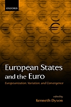 European states and the euro : Europeanization, variation, and convergence.
