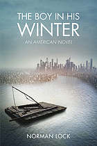 The boy in his winter : an American novel