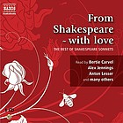 From Shakespeare, with love : the best of the sonnets.