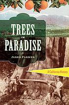 Trees in paradise : a California history