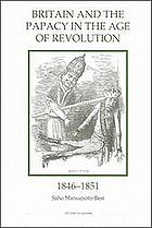 Britain and the papacy in the age of revolution, 1846-1851
