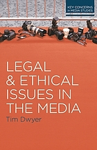 Legal and Ethical Issues in the Media.