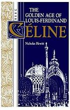 The golden age of Louis-Ferdinand Céline