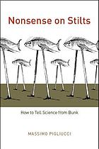 Nonsense on stilts : how to tell science from bunk