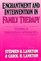 Enchantment and intervention in family therapy : training in Ericksonian approaches