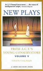 New plays from A.C.T.'s Young Conservatory. Volume V