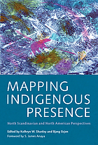 Mapping indigenous presence : north Scandinavian and North American perspectives