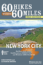 60 hikes within 60 miles,  New York City : including northern New Jersey, southwestern Connecticut, and western Long Island