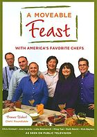 A moveable feast : with America's favorite chefs