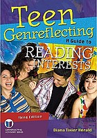 Teen genreflecting 3 : a guide to reading interests