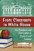 From classroom to White House : the presidents... by  James McMurtry Longo