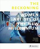 The reckoning : women artists of the new millennium