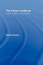The audience : crowds, publics, and individuals