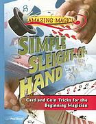 Simple sleight-of-hand : card and coin tricks for the beginning magician