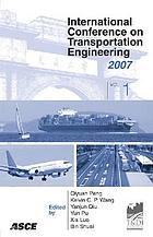 International Conference on Transportation Engineering 2007 : proceedings of the First International Conference, July 22-24, 2007, Southwest Jiaotong University, Chengdu, China