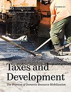Taxes and development : the promise of domestic resource mobilization