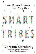 Smarttribes : how teams become brilliant together