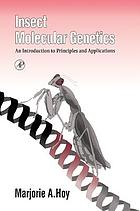 Insect molecular genetics : an introduction to principles and applications
