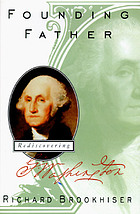Founding father : rediscovering George Washington