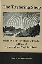 The Tayloring shop : essays on the poetry of Edward Taylor in honor of Thomas M. and Virginia L. Davis