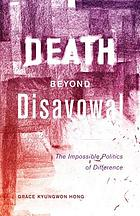 Death beyond disavowal : the impossible politics of difference