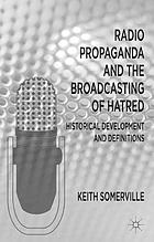 Radio propaganda and the broadcasting of hatred : historical development and definitions