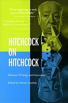 Hitchcock on Hitchcock : selected writings and interviews