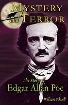 Mystery and terror : the story of Edgar Allan Poe