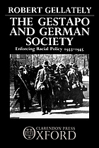 The Gestapo and German society : enforcing racial policy, 1933-1945