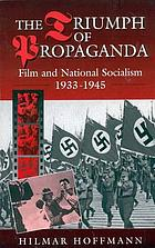 The triumph of propaganda : film and national socialism