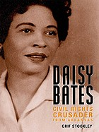 Daisy Bates : civil rights crusader from Arkansas
