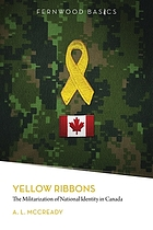 Yellow ribbons : the militarization of national identity in Canada