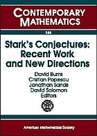 Stark's conjectures : recent work and new directions : an international conference on Stark's conjectures and related topics, August 5-9, 2002, Johns Hopkins University