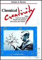 Chemical creativity : ideas from the work of Woodward, Hückel, Meerwein, and others