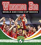 Winning big : World and Euro Cup Soccer