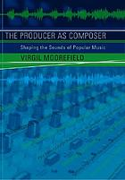 The producer as composer : from the illusion of reality to the reality of illusion